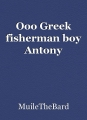 Ooo Greek fisherman boy Antony