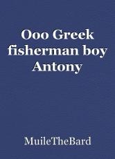 Ooo Greek fisherman boy Antony