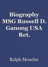 Biography MSG Russell D. Ganong USA Ret.
