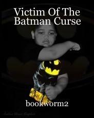 Victim Of The Batman Curse