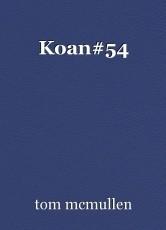 Koan#54