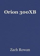 Orion 300XB