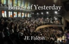 Bonds of Yesterday