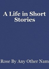 A Life in Short Stories