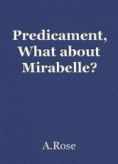 Predicament, What about Mirabelle?