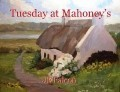 Tuesday at Mahoney's