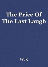 The Price Of The Last Laugh