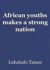 African youths makes a strong nation