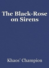 The Black-Rose on Sirens