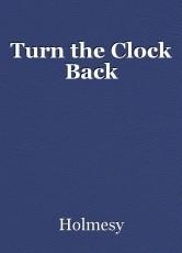 Turn the Clock Back
