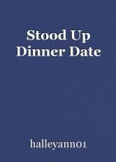 Stood Up Dinner Date