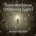 Same Darkness (Different Light)