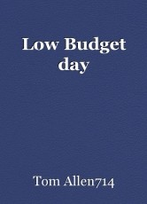 Low Budget day