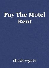 Pay The Motel Rent