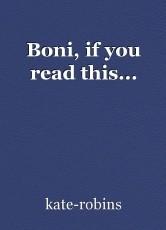 Boni, if you read this...