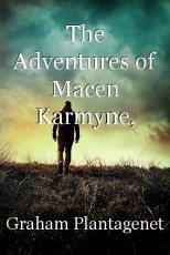 The Adventures of Macen Karmyne, Chapter I