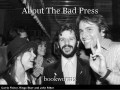 About The Bad Press