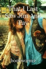 That I Last Saw Jim And Fay