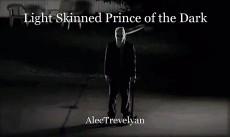 Light Skinned Prince of the Dark