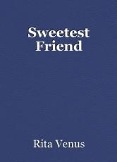 Sweetest Friend