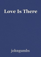 Love Is There