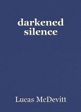 darkened silence