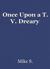 Once Upon a T. V. Dreary