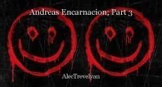 Andreas Encarnacion; Part 3