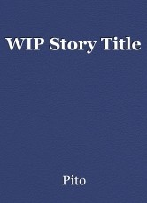 WIP Story Title