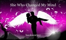 She Who Changed My Mind