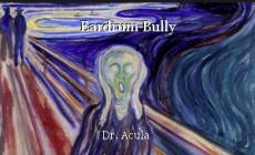 Eardrum Bully