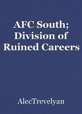 AFC South; Division of Ruined Careers