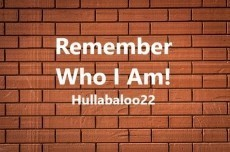 Remember Who I Am!