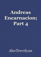 Andreas Encarnacion; Part 4