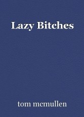 Lazy Bitches