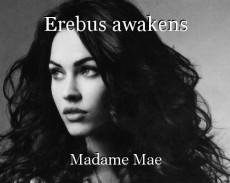 Erebus awakens
