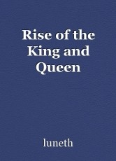Rise of the King and Queen