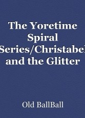 The Yoretime Spiral Series/Christabel and the Glitter Tree