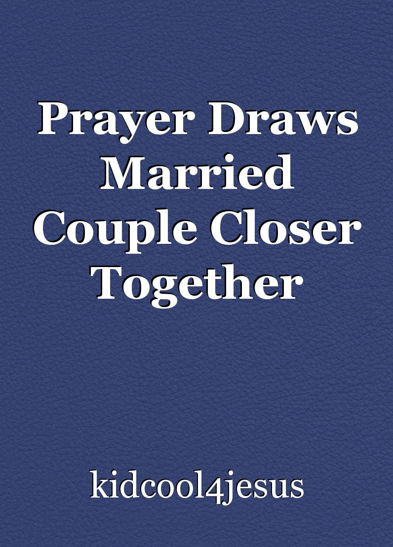 Prayer Draws Married Couple Closer Together, short story by