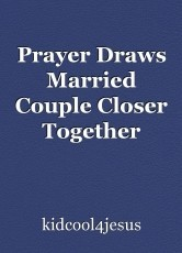 Prayer Draws Married Couple Closer Together