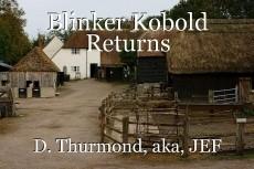 Blinker Kobold Returns