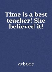 Time is a best teacher! She believed it!