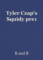 Tyler Czap's Squidy pre1