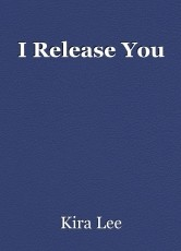 I Release You