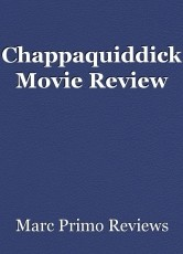 Chappaquiddick Movie Review
