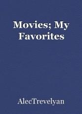 Movies; My Favorites