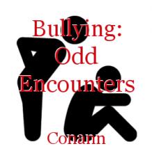 Bullying: Odd Encounters