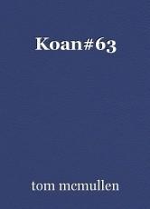 Koan#63