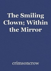 The Smiling Clown; Within the Mirror