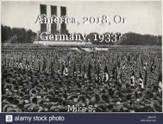 America, 2018, Or Germany, 1933?